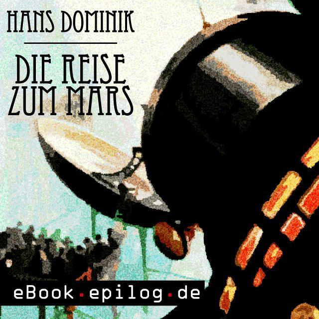 Hans Dominik: Die Reise zum Mars
