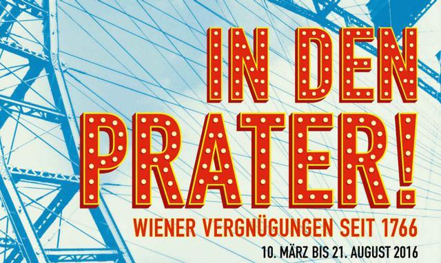 In den Prater! Wiener Vergnügungen seit 1766