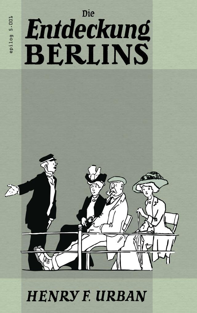 Henry F. Urban: Die Entdeckung Berlins